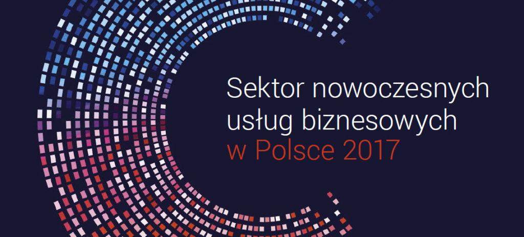 Sektor nowoczesnych usług biznesowych w Polsce - raport roczny 2017
